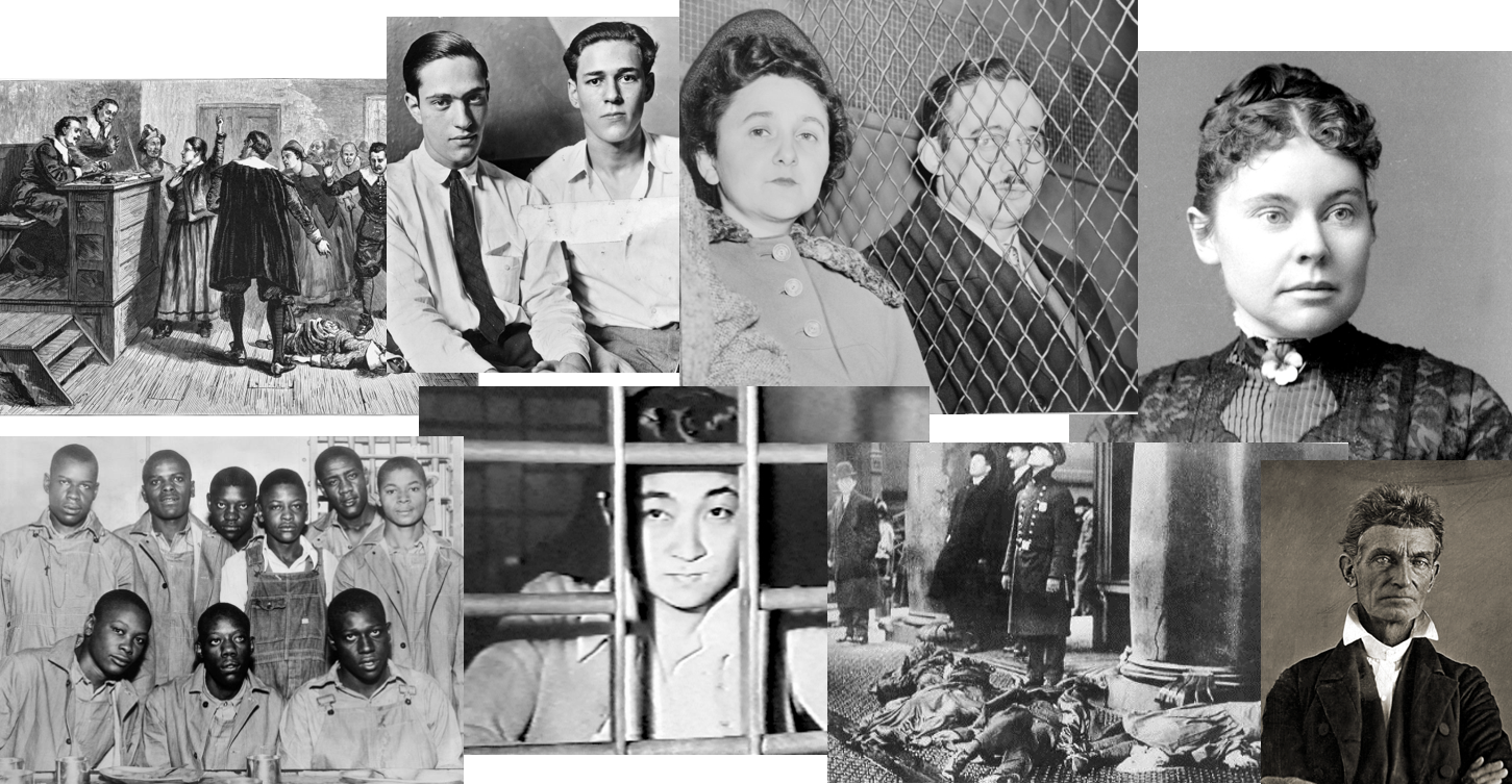 Variety of images of famous defendants -- the Scottsboro Boys, Leopold and Loeb, the Rosenbergs, Lizzie Borden, Salem Witch Trials, Tokyo Rose, the Triangle Shirtwaist Factory Fire, John Brown